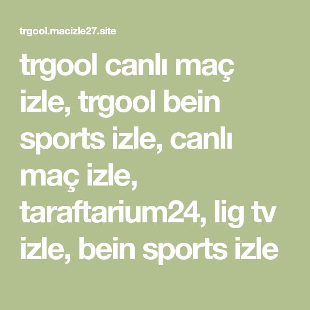 Trgool Canli Mac Izle Trgool Bein Sports Izle Canli Mac Izle Taraftarium24 Lig Tv Izle Bein Sports Izle Mac Izleme Tv