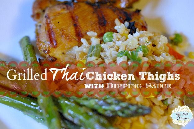 My 1929 Charmer | Grilled Thai Chicken With Dipping Sauce | http://my1929charmer.com