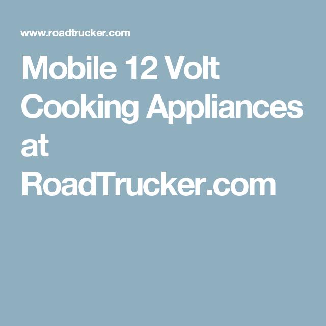 mobile 12 volt cooking appliances at roadtrucker com mobile 12 volt cooking appliances at roadtrucker com   appliances      rh   pinterest com