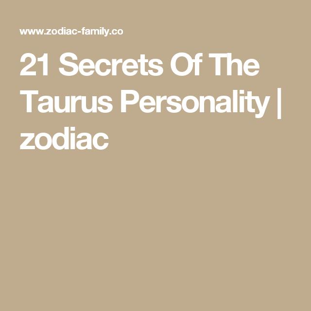 21 Secrets Of The Taurus Personality >> 21 Secrets Of The Taurus Personality Zodiac Astrology Taurus