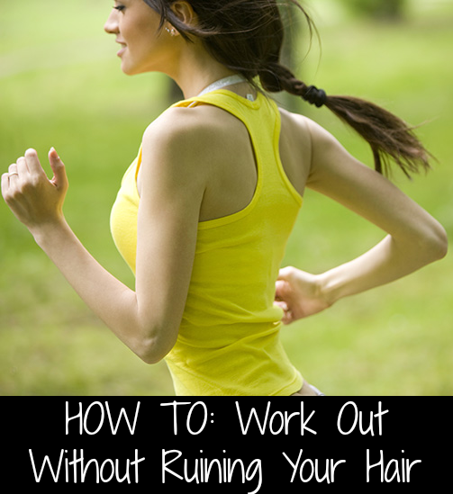 How to work out without ruining your hair