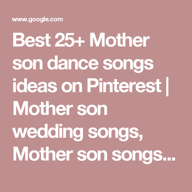Best 25 Mother Son Dance Songs Ideas On Pinterest