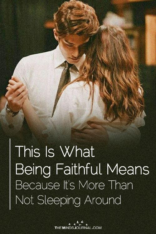 This Is What Being Faithful Means Because It S More Than Not Sleeping Around Faith Faithful Relationship Quotes Relationship