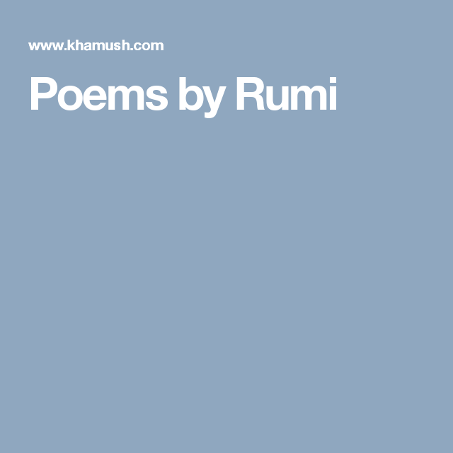 Poems By Rumi Jalaluddin Poem Food For Thought Reflection