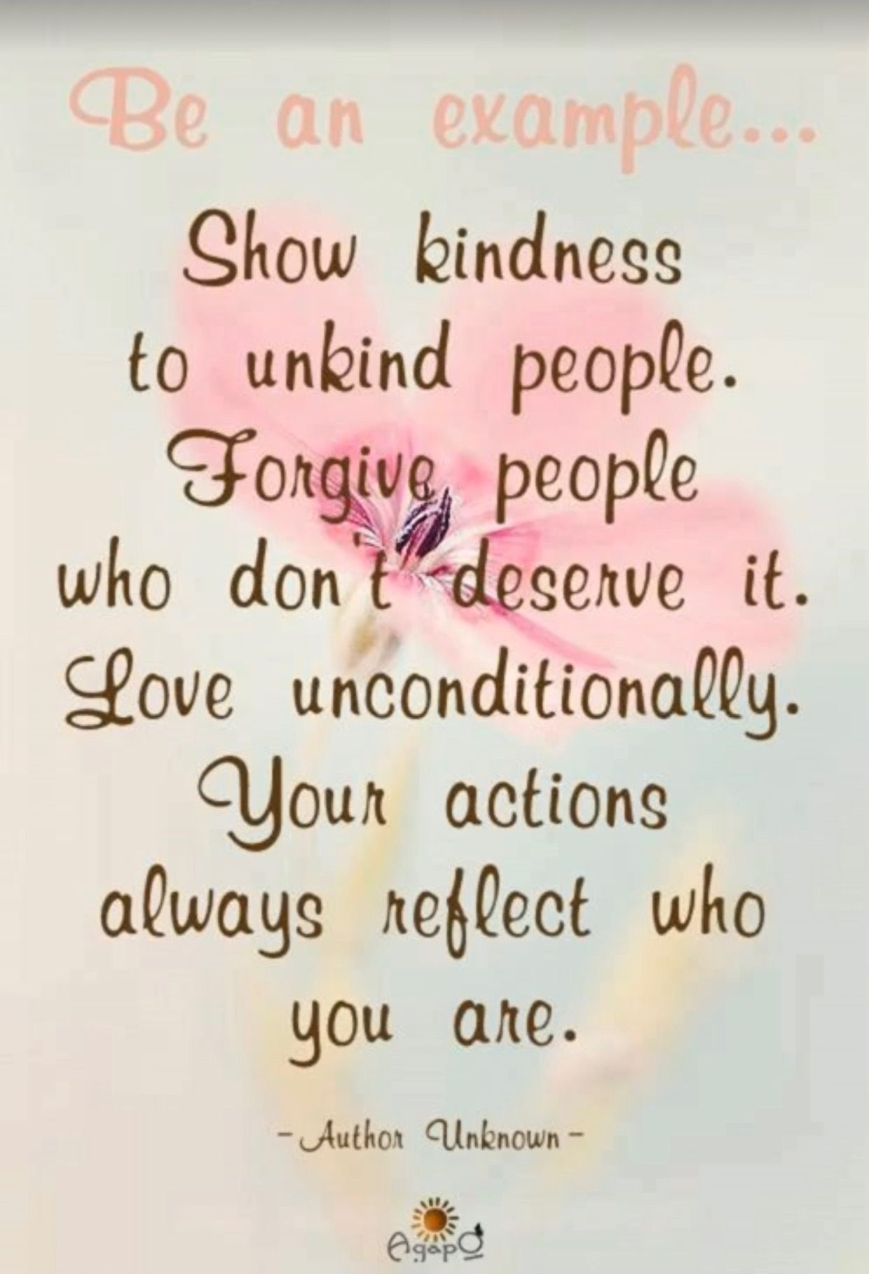 Be An Example Show Kindness To Unkind People Forgive