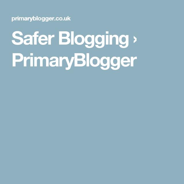 13+ Safer Blogging