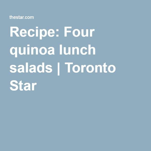 Recipe: Four quinoa lunch salads | Toronto Star