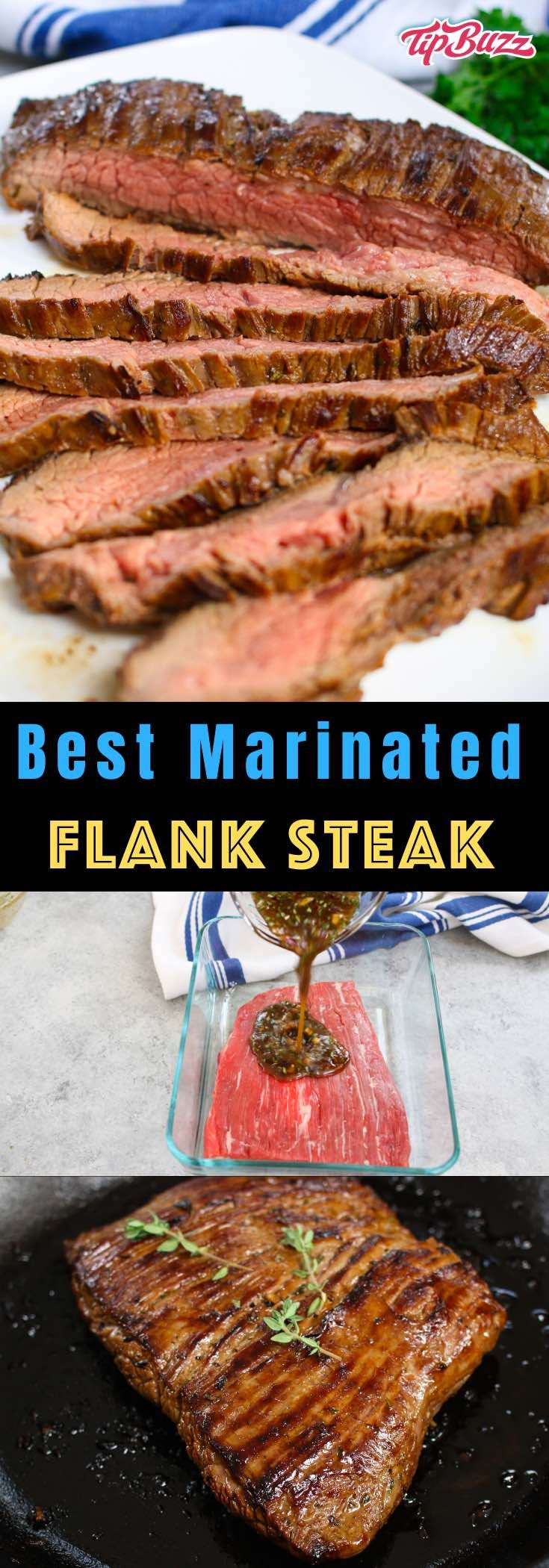 Best Flank Steak Marinade {So Flavorful and Super Easy} - TipBuzz