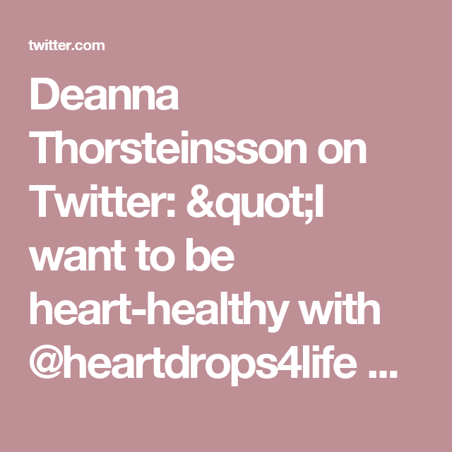 "Deanna Thorsteinsson on Twitter: ""I want to be heart-healthy with @heartdrops4life all-natural drops! Get yours FREE with @socialnature to #trynatural https://t.co/N0jUoVUx8y"""