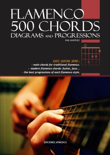 Flamenco 500 Chords Diagrams And Progressions From Flamenco Masters