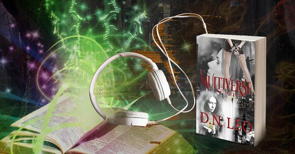 D.N. Leo gives $599 worth of books and audiobooks in The Multiverse Collection. Leave nothing to chance. Top 40 people with points will win. Leave nothing to chance.