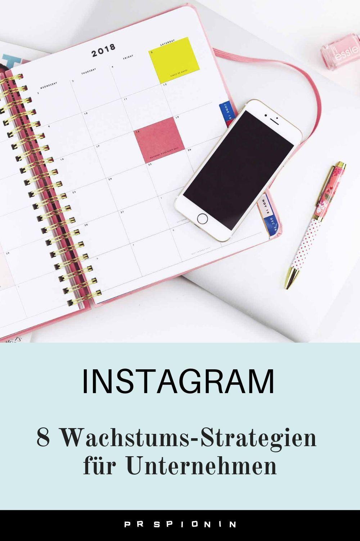 Instagram 8 Wachstums Strategien Fur Unternehmen Pr Spionin In 2020 Instagram Tipps Instagram Instagram Hacks