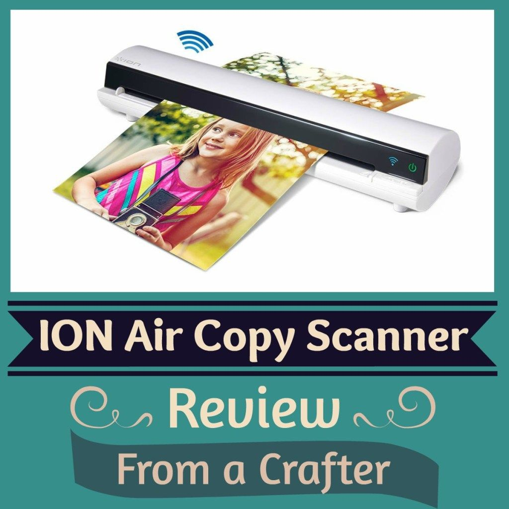 Ion Air Copy Scanner Review Ion Air Diy Craft Projects