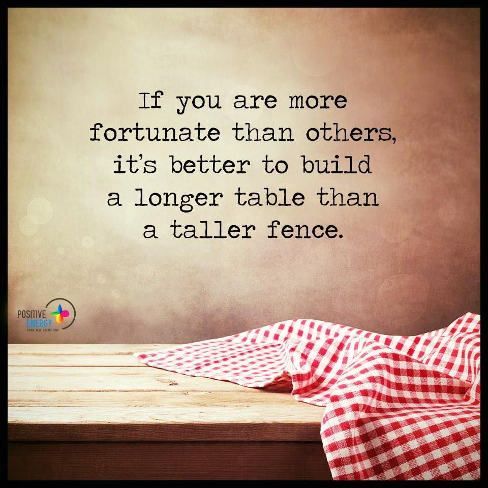 If you 39 re more fortunate than others build a longer table for Table quotes
