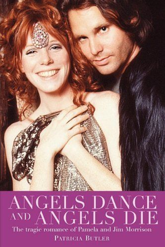 Angels Dance And Angels Die The Tragic Romance Of Pamela And Jim Morrison By Patricia Butler A Great Read Jim Morrison The Doors Jim Morrison Jim Pam