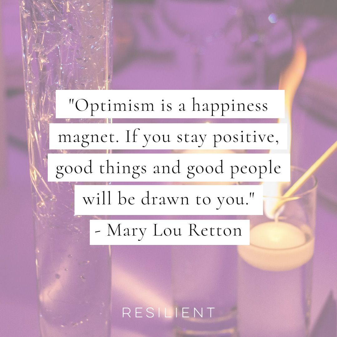 18 Quotes About Being Positive and Positivity Quotes - Resilient