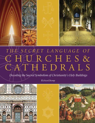 The Secret Language of Churches andamp; Cathedrals ...