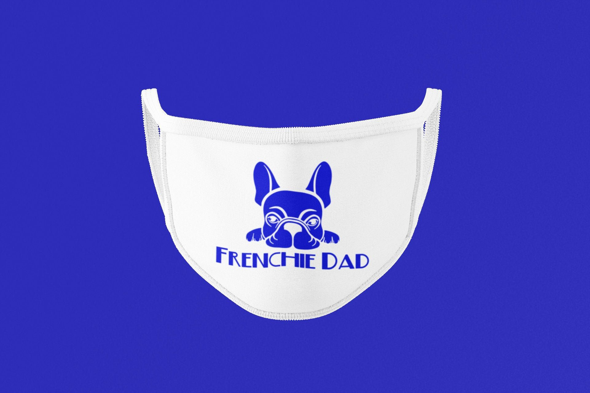 Frenchie Dad Face Mask French Bulldog Face Mask Frenchie Etsy In 2020 Face Mask Frenchie Mom Dads