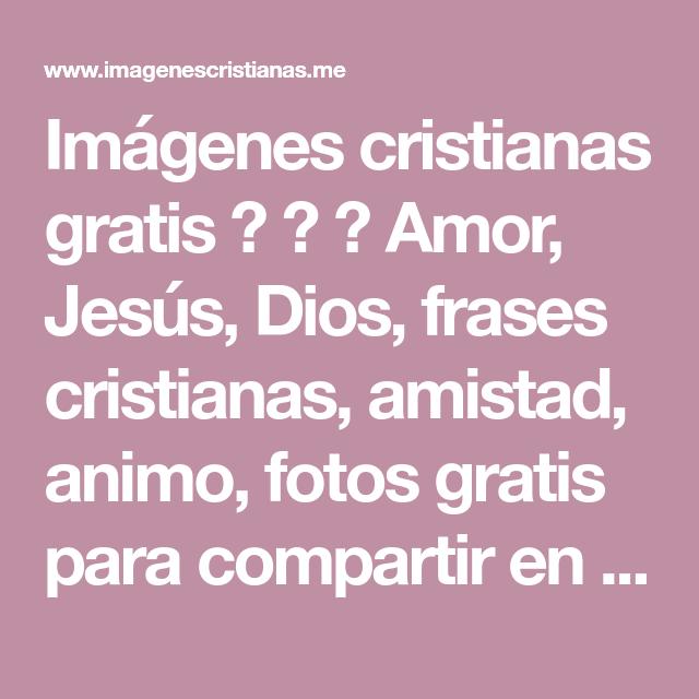 Imagenes Cristianas Gratis Amor Jesus Dios Frases
