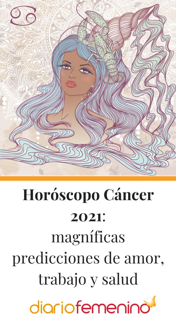 Horóscopo Cáncer 2021 Magníficas Predicciones De Amor Trabajo Y Salud Horoscopo Cancer Horoscopos El Cancer