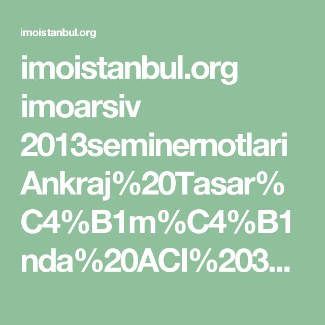 imoistanbul.org imoarsiv 2013seminernotlari Ankraj%20Tasar%C4%B1m%C4%B1nda%20ACI%20318-11%20Yakla%C5%9F%C4%B1m%C4%B1.pdf