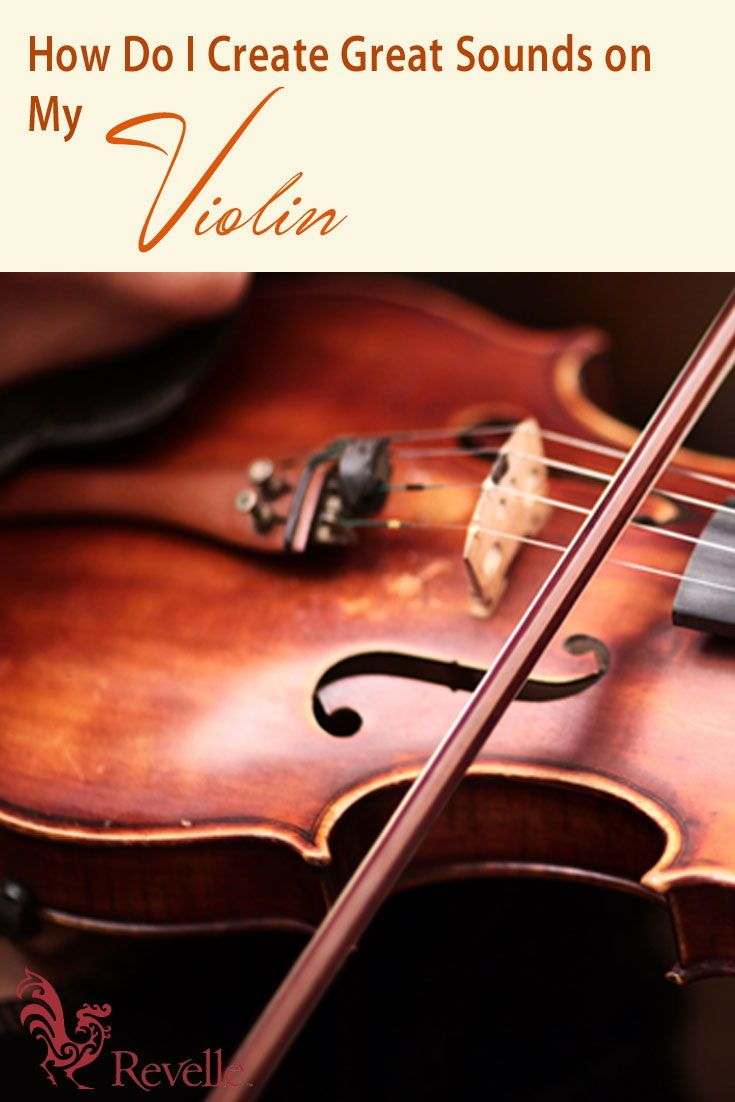 How Do I Create Great Sounds On My Violin? (With images