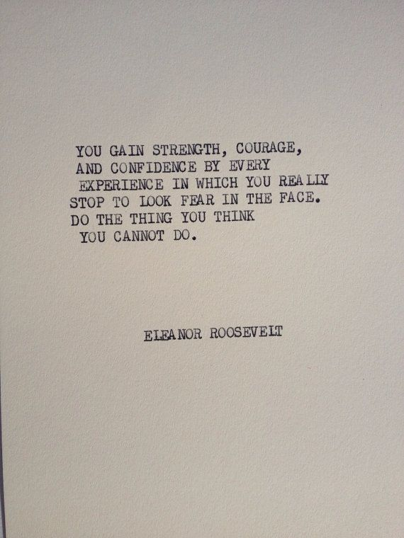 Quotes About Strength And Courage You Gain Strenght Courage And Confidenceevery Experience In .