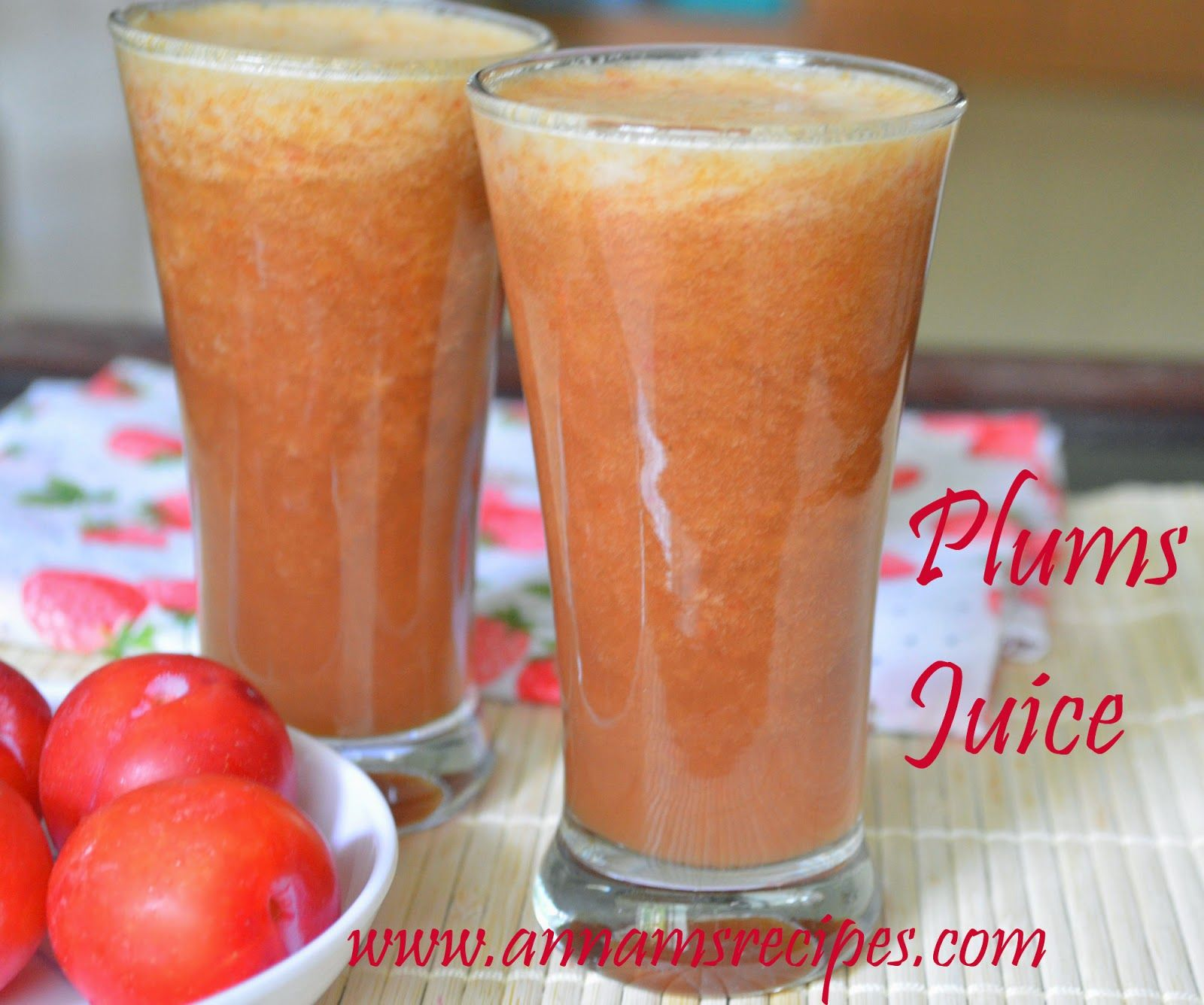 Annam's Recipes Plums Juice Plum juice, Juicing recipes