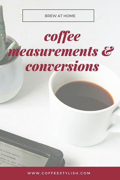 How Much Coffee Per Cup Measurements And Conversions
