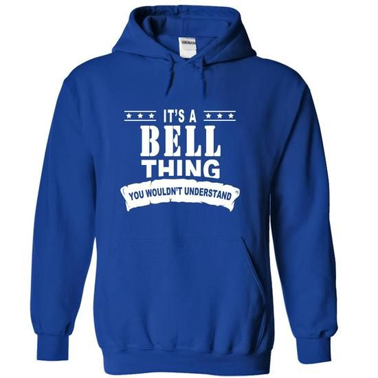 It's a BELL Thing, You Wouldn't Understand T Shirts, Hoodies. Check price ==► https://www.sunfrog.com/Names/Its-a-BELL-Thing-You-Wouldnt-Understand-kvwkugzztp-RoyalBlue-15565570-Hoodie.html?41382
