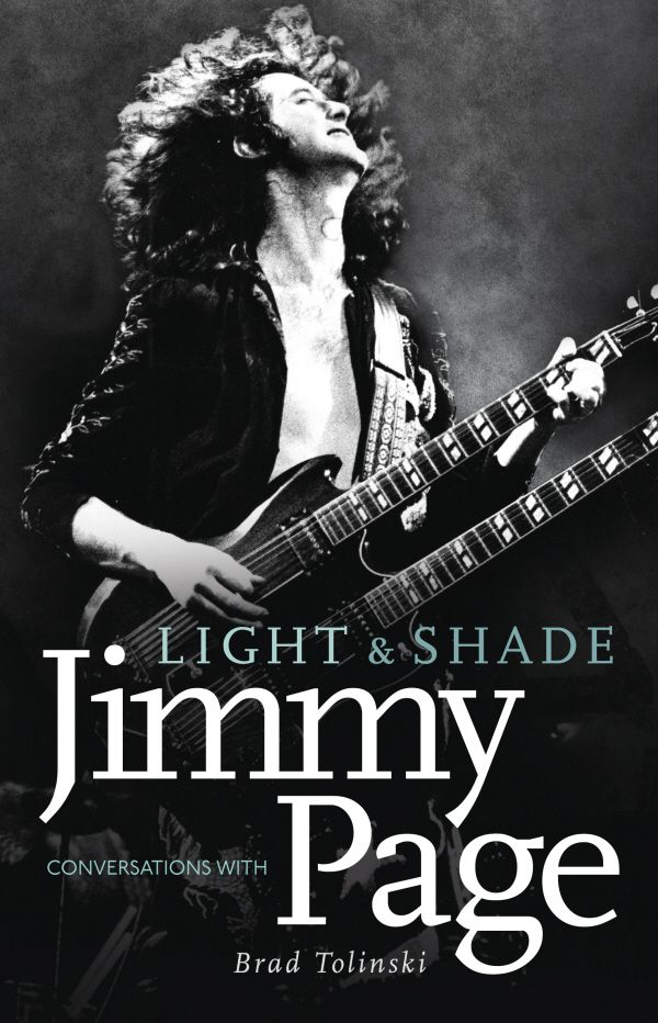 Light & Shade: Conversations with Jimmy Page - Brad Tolinski