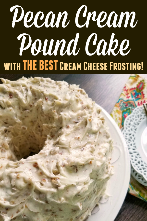 Pecan Cream Pound Cake With The Best Pecan Cream Cheese Frosting A Decadent Southern Pound Cake Recipe Made With Sour Cr In 2020 Cake Recipes Sweet Recipes Pound Cake