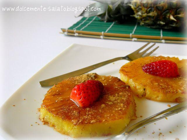 DOLCEmente SALATO: Ananas alla piastra