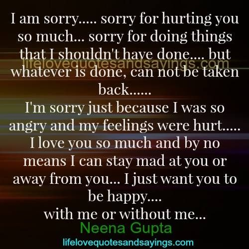I am sorry….. sorry for hurting you so much… sorry for ...