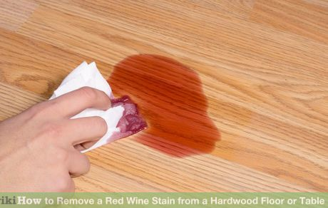 Remove A Red Wine Stain From A Hardwood Floor Or Table Red Wine