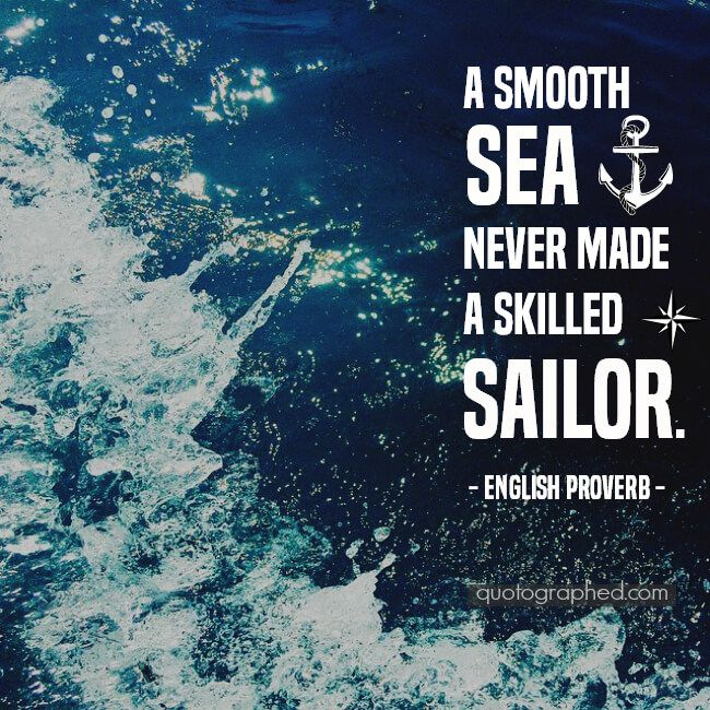 Quotes About Survival A Smooth Sea Never Made A