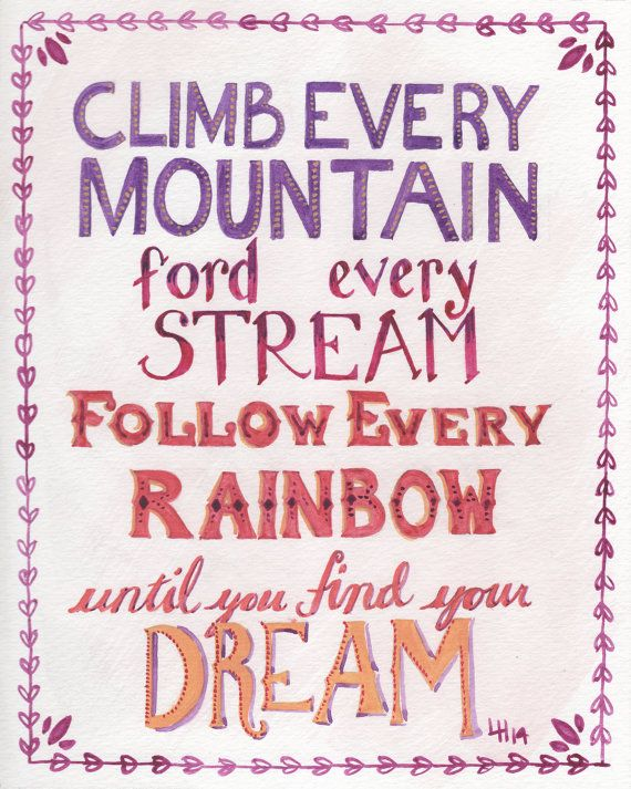 Items similar to Sound of Music quote - Climb Every Mountain - Watercolor Print, 8x10 - expedited shipping on Etsy