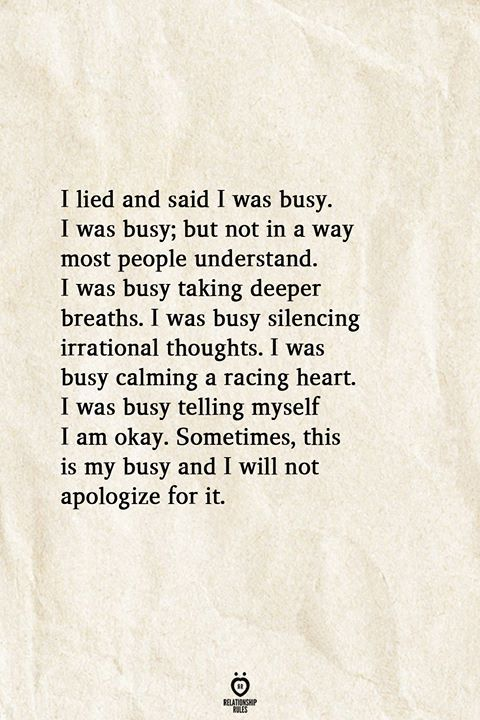 I Lied And Said I Was Busy. I Was Busy, But Not In A Way Most People Understand