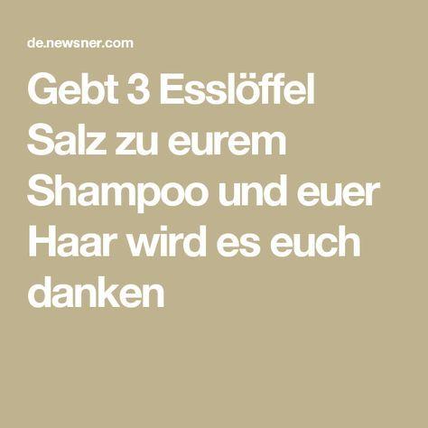 Gebt 3 Esslöffel Salz zu eurem Shampoo und euer Haar wird es euch danken