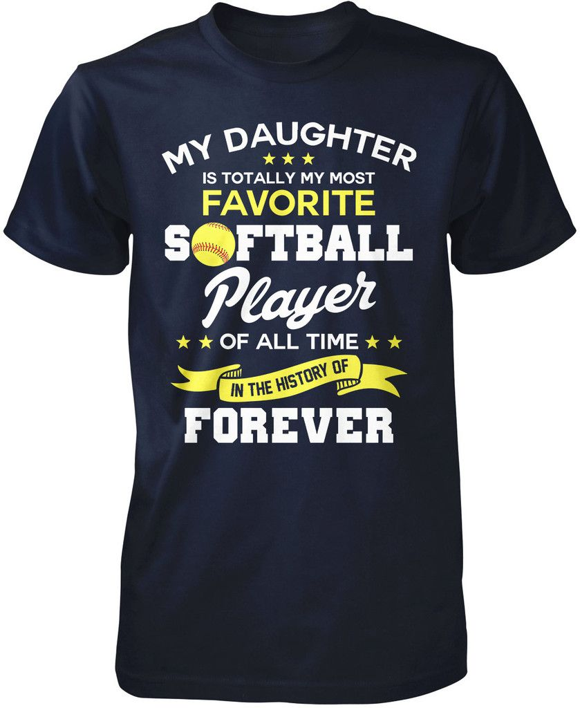 My Daughter Is Totally My Most Favorite Softball Player T-Shirt. The perfect t-shirt for a softball mom or dad. Available here - http://diversethreads.com/products/my-daughter-is-totally-my-most-favorite-softball-player?variant=4821142021