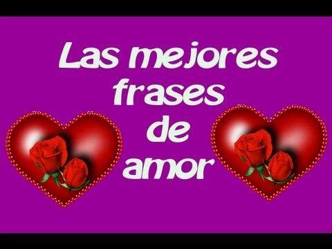 Las Frases Más Hermosas De Amor Frases De Amor Frases
