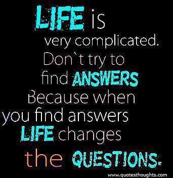Nice Life Quotes Thoughts Answer Question Good Great Best Jpg 342 352 Complicated Quotes Complicated Love Quotes Good Life Quotes