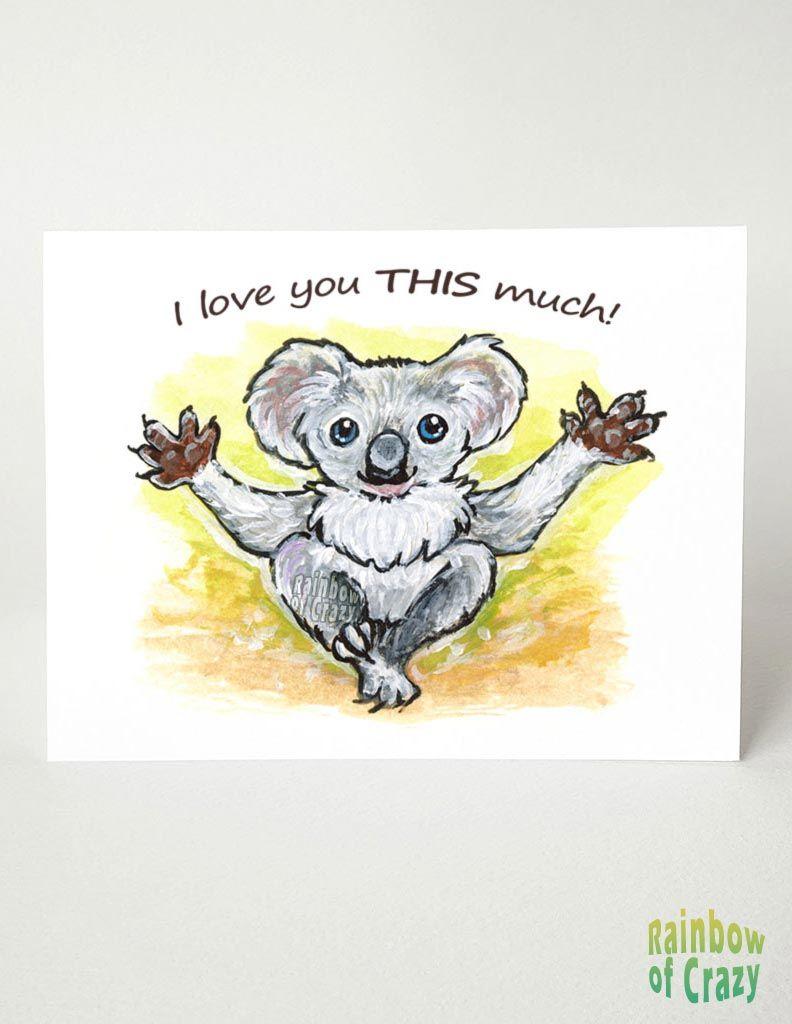 Koala I Love You This Much Greeting Card Cute Cards Greeting Cards Greetings