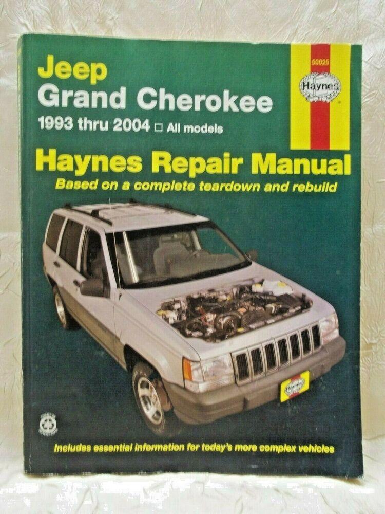 Haynes Repair Manual 50025 Fits 1993 To 2004 Jeep Grand Cherokee Ebay In 2020 Repair Manuals Jeep Grand Cherokee Jeep Grand