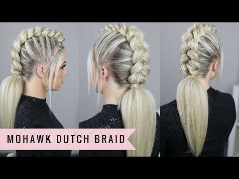 Mohawk Dutch Braid By Sweethearts Hair Youtube Kłaki W
