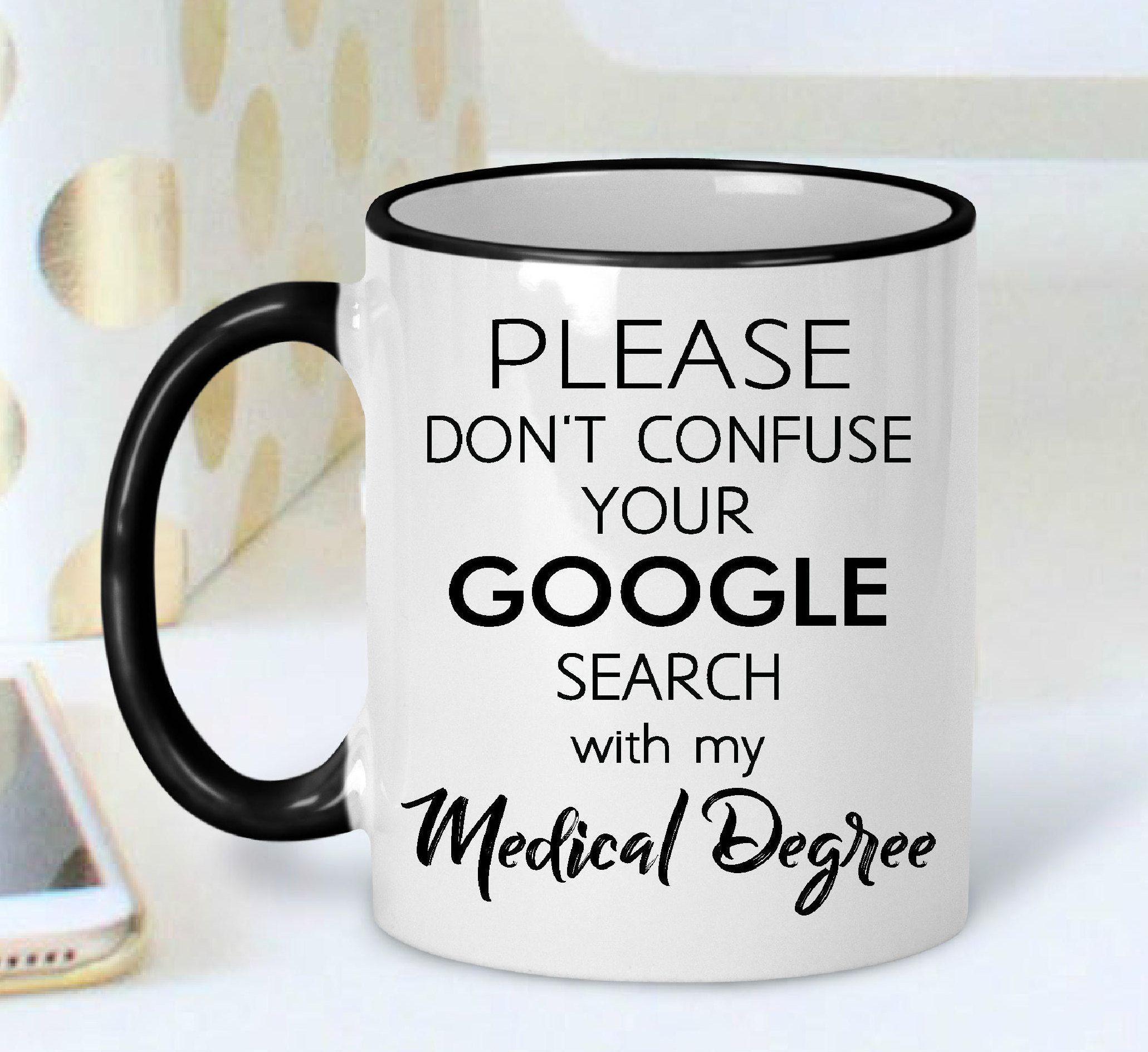 Doctor Mug Funny Doctor Mug Google Coffee Mug Medical Etsy Mugs Funny Coffee Mugs Doctor Gifts