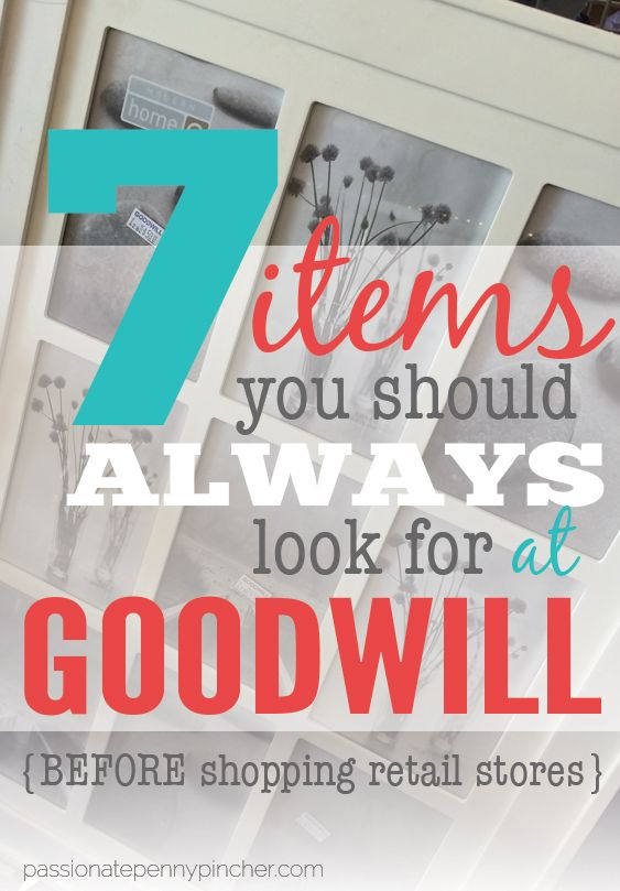 7 Items You Should Always Look For At Goodwill Passionate Penny Pincher Is The 1 Source Printable Online Coupons