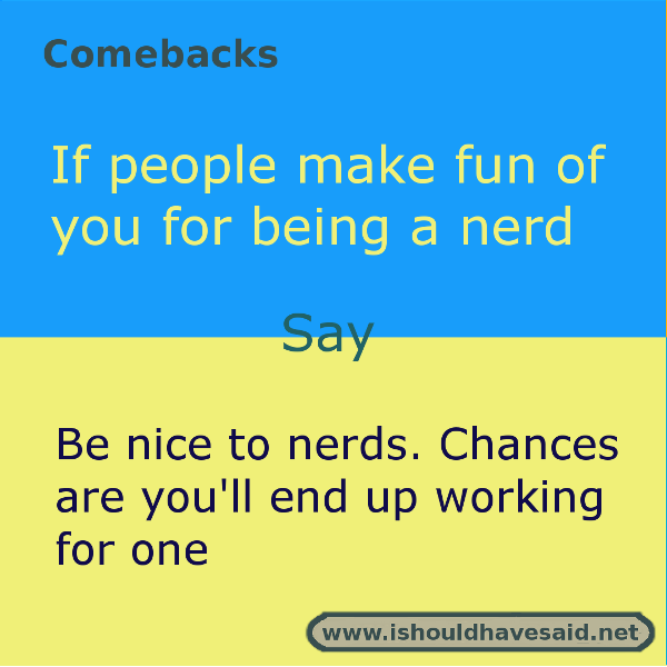 foto de Great comebacks when people make fun of you for being a nerd Check out our top ten comeback