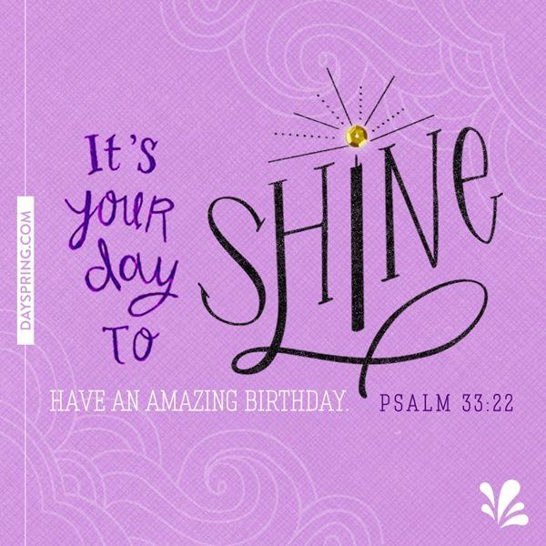 Day To Shine A Dayspring Birthday Christian Birthday Wishes