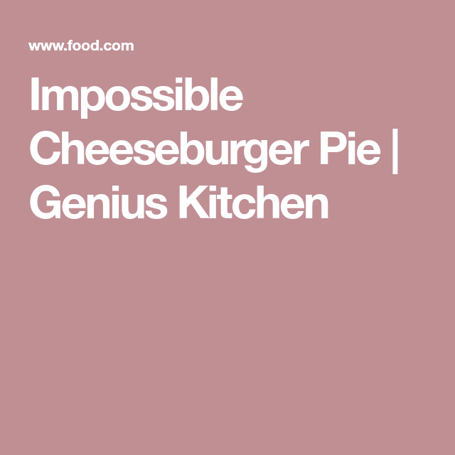 Impossible Cheeseburger Pie Recipe - Food.com